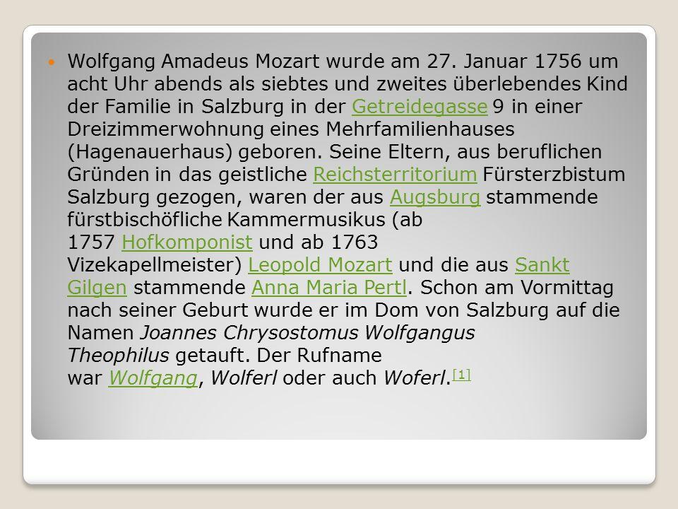 Wolfgang Amadeus Mozart wurde am 27.