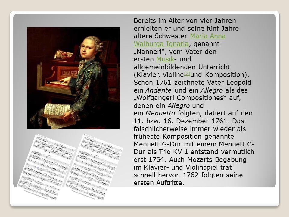 """Bereits im Alter von vier Jahren erhielten er und seine fünf Jahre ältere Schwester Maria Anna Walburga Ignatia, genannt """"Nannerl , vom Vater den ersten Musik- und allgemeinbildenden Unterricht (Klavier, Violine [2] und Komposition)."""