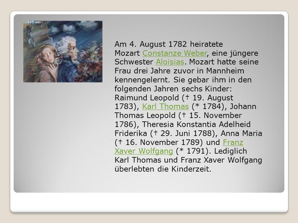 Am 4. August 1782 heiratete Mozart Constanze Weber, eine jüngere Schwester Aloisias.