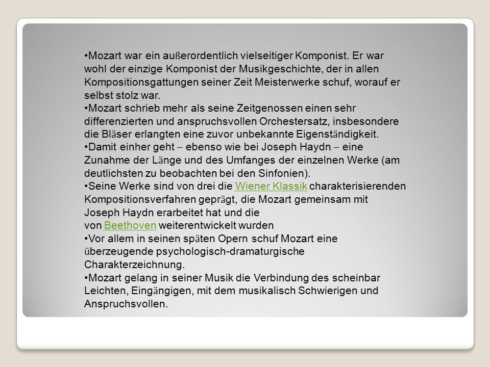 Mozart war ein au ß erordentlich vielseitiger Komponist.