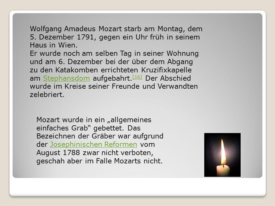 Wolfgang Amadeus Mozart starb am Montag, dem 5.