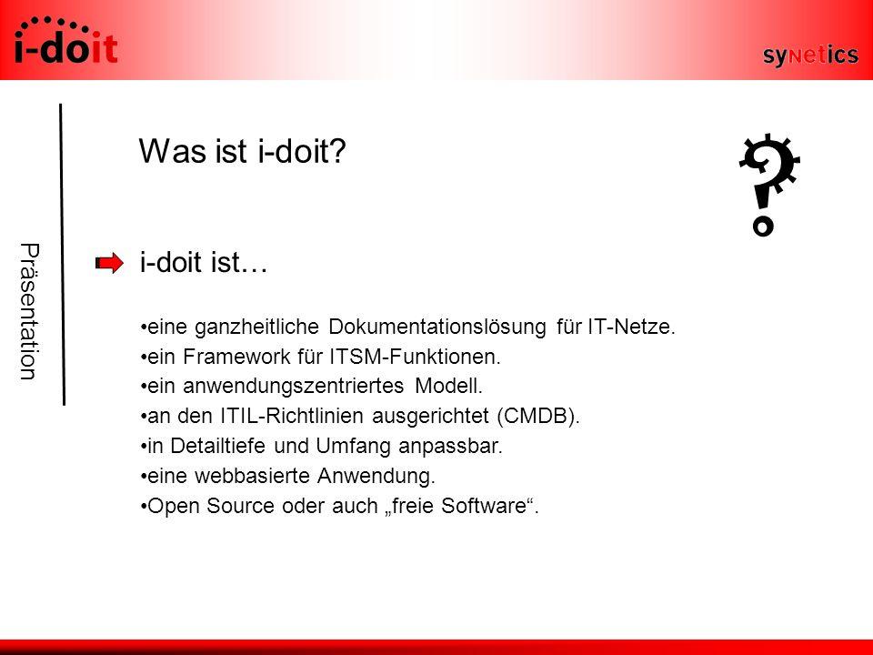 Präsentation Was ist i-doit. i-doit ist… eine ganzheitliche Dokumentationslösung für IT-Netze.