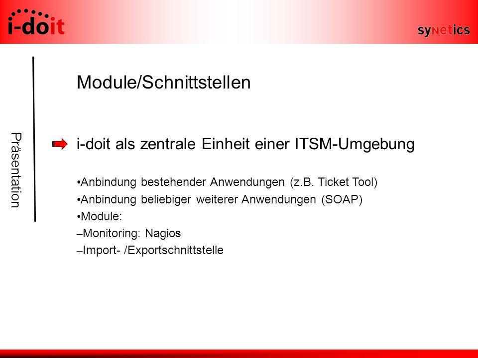 Präsentation Module/Schnittstellen i-doit als zentrale Einheit einer ITSM-Umgebung Anbindung bestehender Anwendungen (z.B.