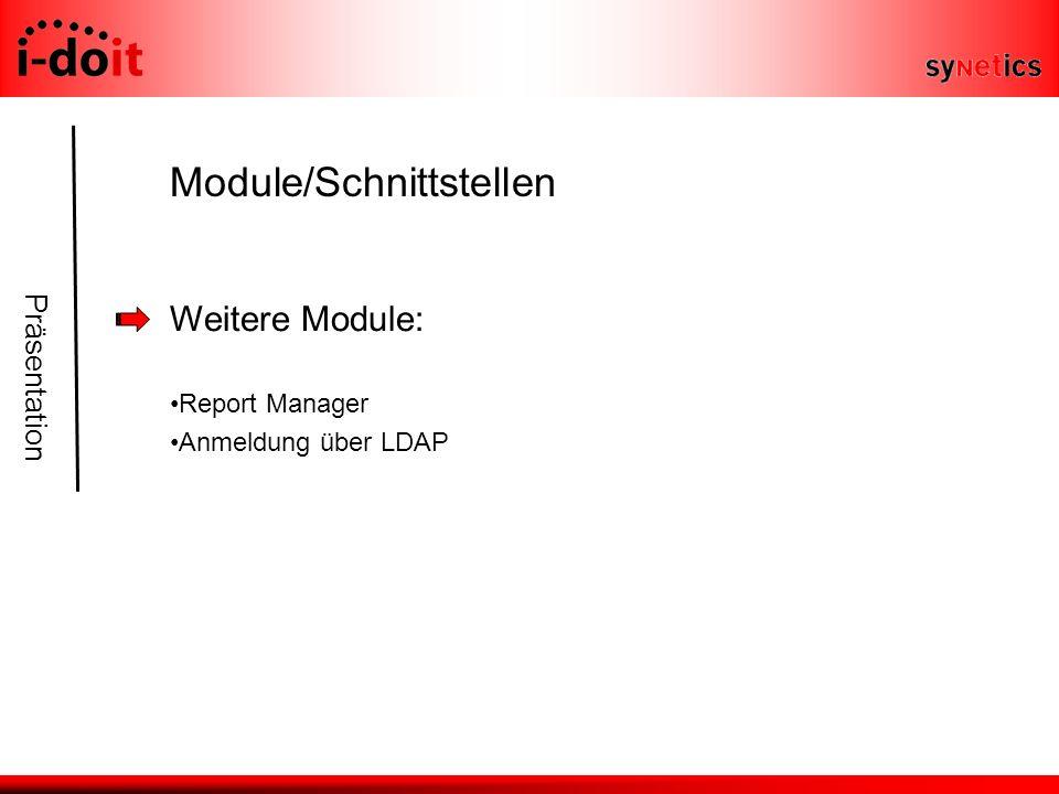 Präsentation Module/Schnittstellen Weitere Module: Report Manager Anmeldung über LDAP