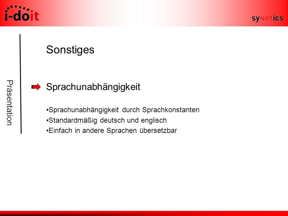 Präsentation Sonstiges Sprachunabhängigkeit Sprachunabhängigkeit durch Sprachkonstanten Standardmäßig deutsch und englisch Einfach in andere Sprachen übersetzbar