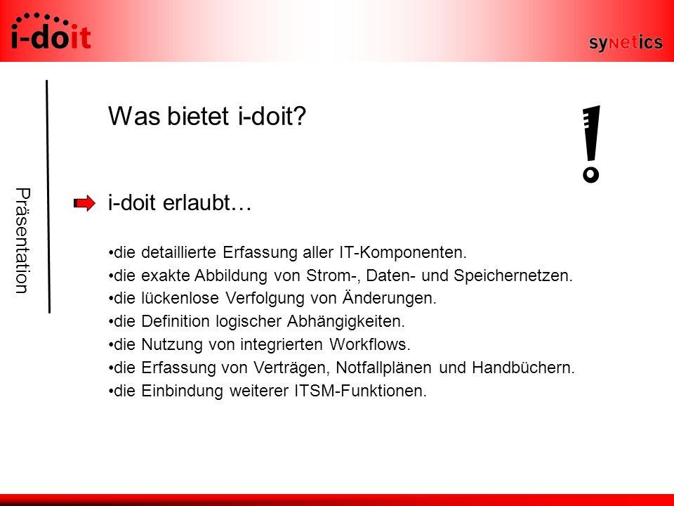 Präsentation Was bietet i-doit. i-doit erlaubt… die detaillierte Erfassung aller IT-Komponenten.
