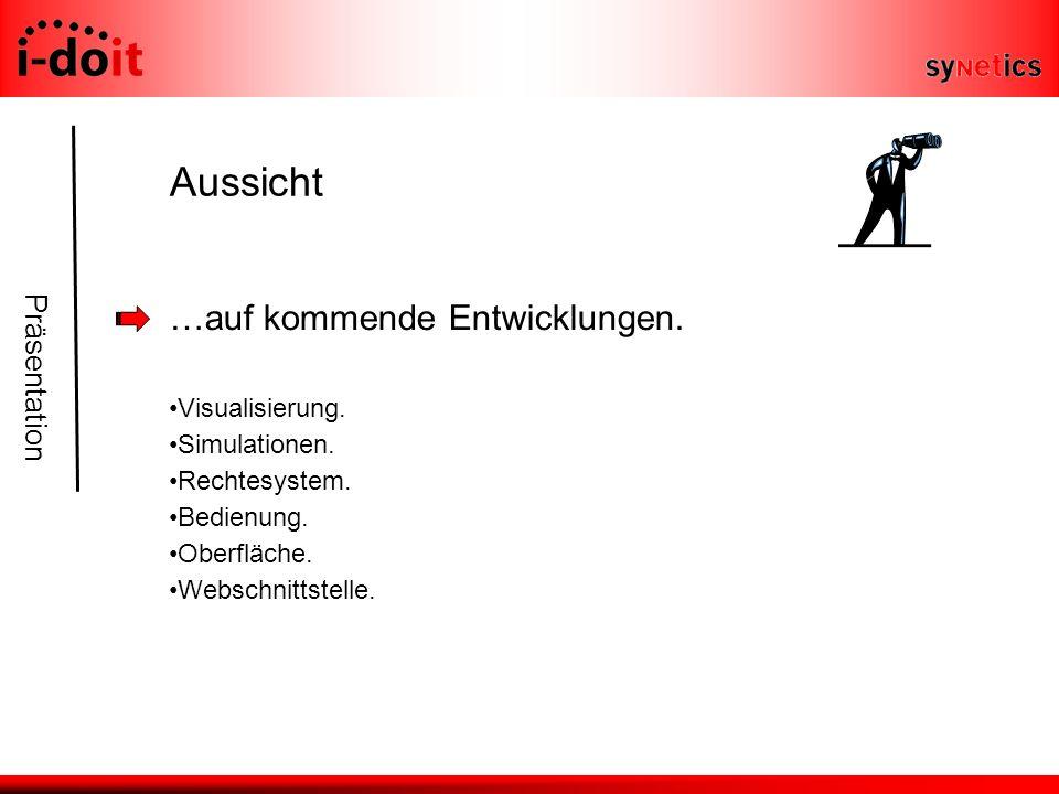 Präsentation Aussicht …auf kommende Entwicklungen.