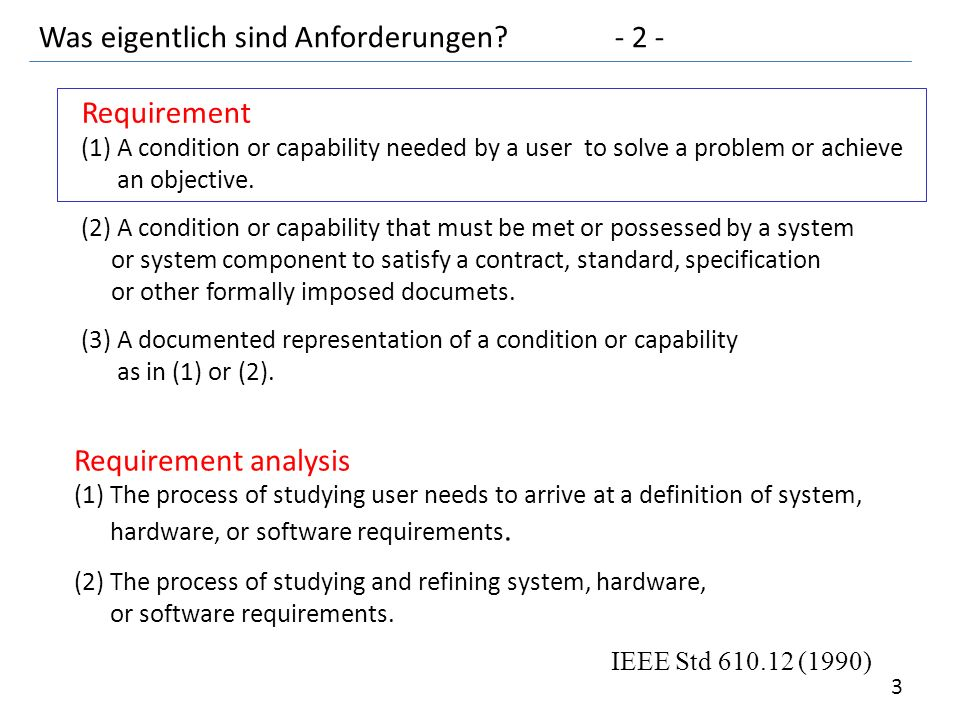 Requirement (1) A condition or capability needed by a user to solve a problem or achieve an objective.