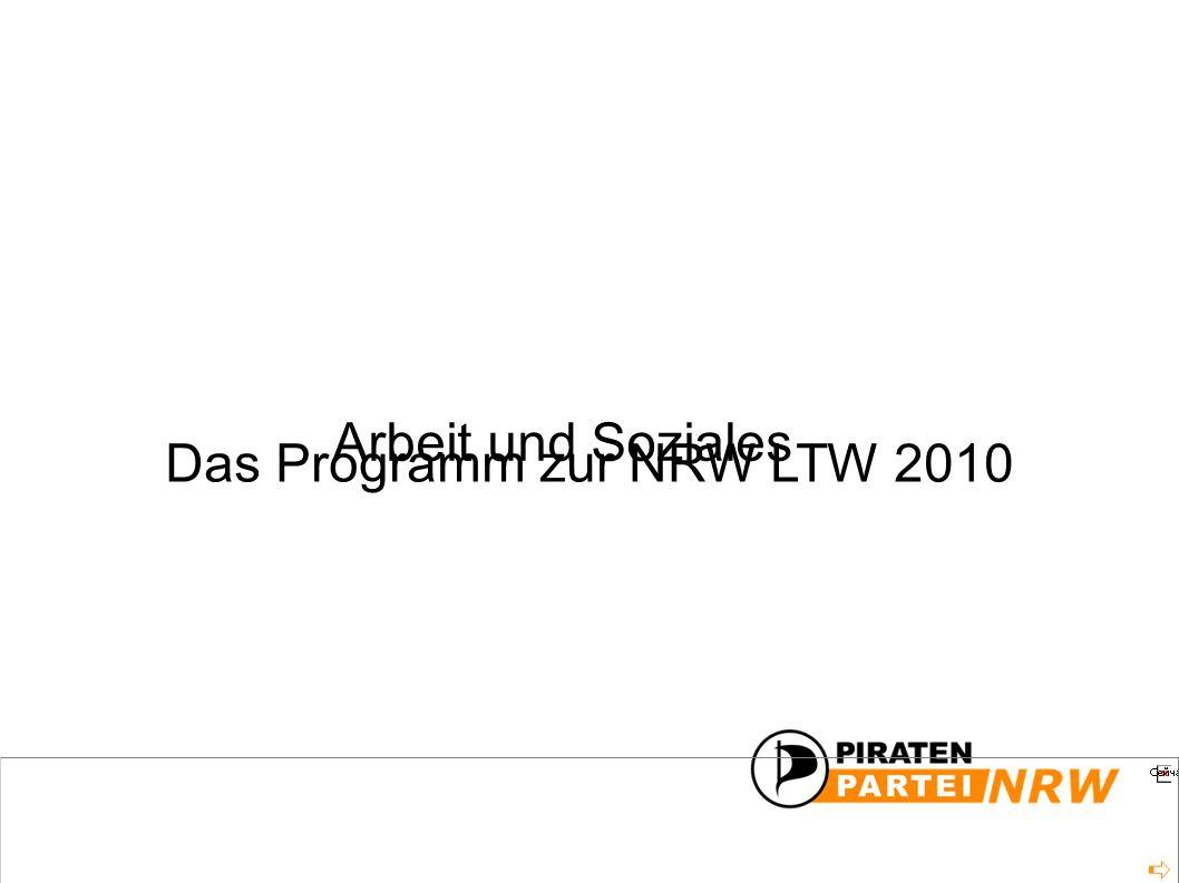 Das Programm zur NRW LTW 2010 Arbeit und Soziales