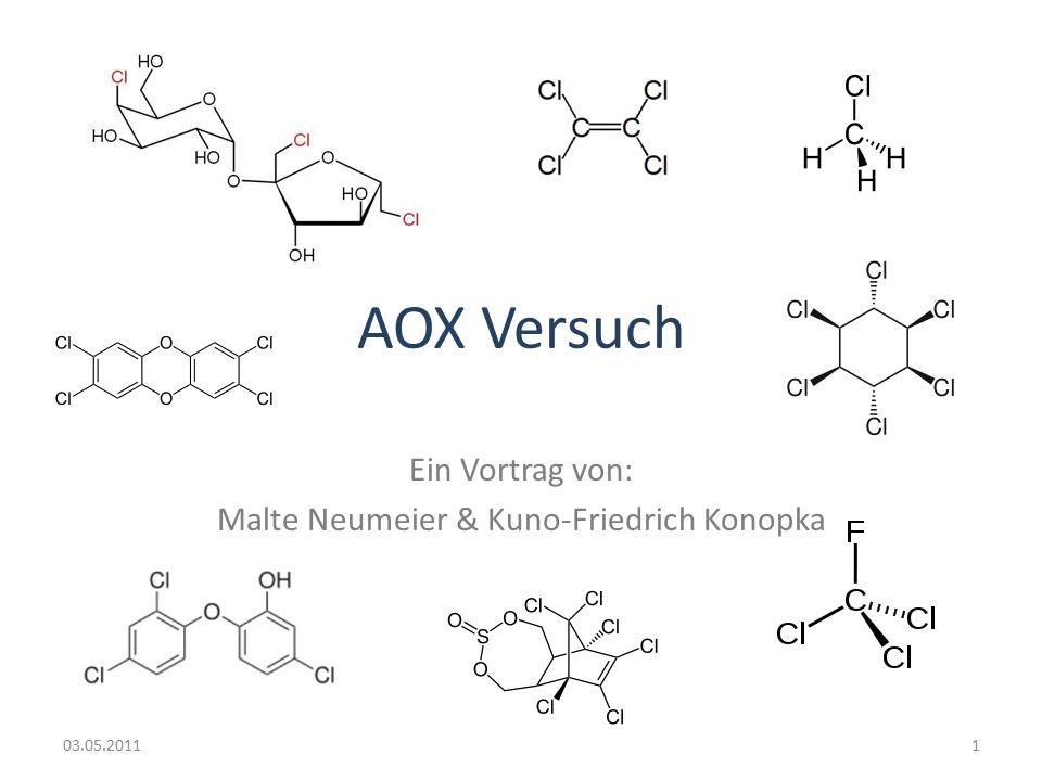 AOX Versuch Ein Vortrag von: Malte Neumeier & Kuno-Friedrich Konopka 03.05.20111