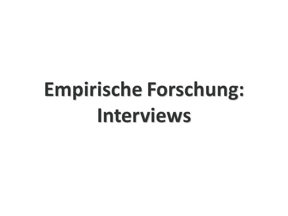 Empirische Forschung: Interviews