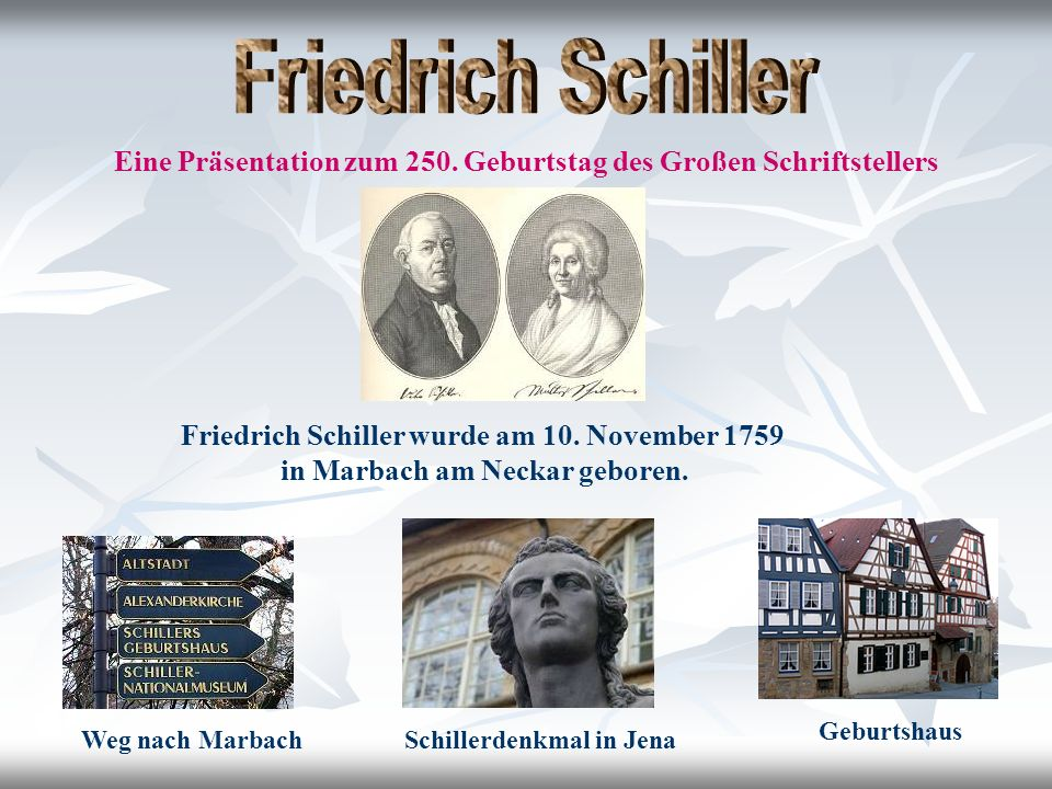 Friedrich Schiller wurde am 10. November 1759 in Marbach am Neckar geboren.