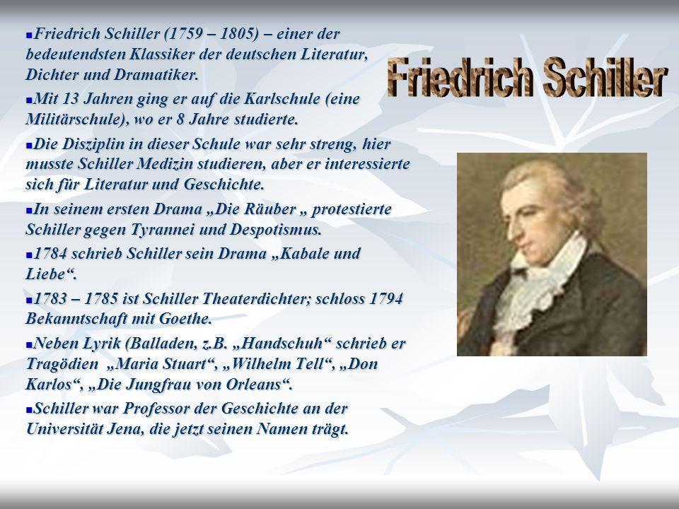Friedrich Schiller (1759 – 1805) – einer der bedeutendsten Klassiker der deutschen Literatur, Dichter und Dramatiker.