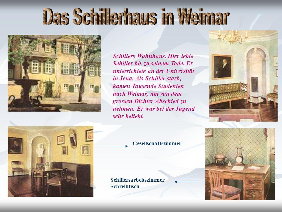 Schillers Wohnhaus. Hier lebte Schiller bis zu seinem Tode.