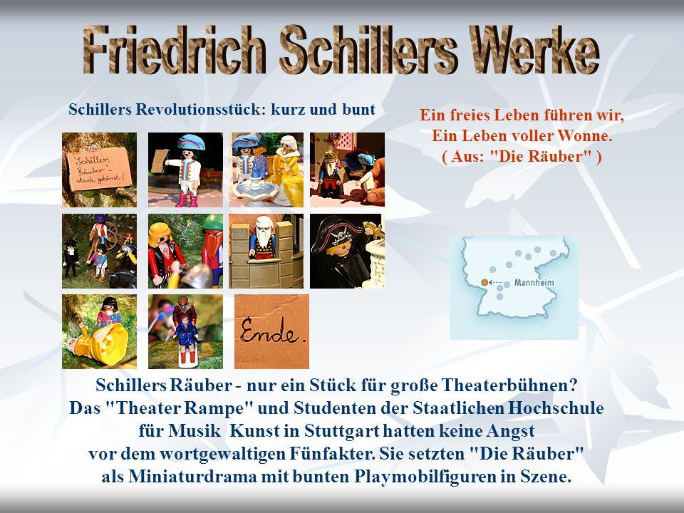 Schillers Räuber - nur ein Stück für große Theaterbühnen.