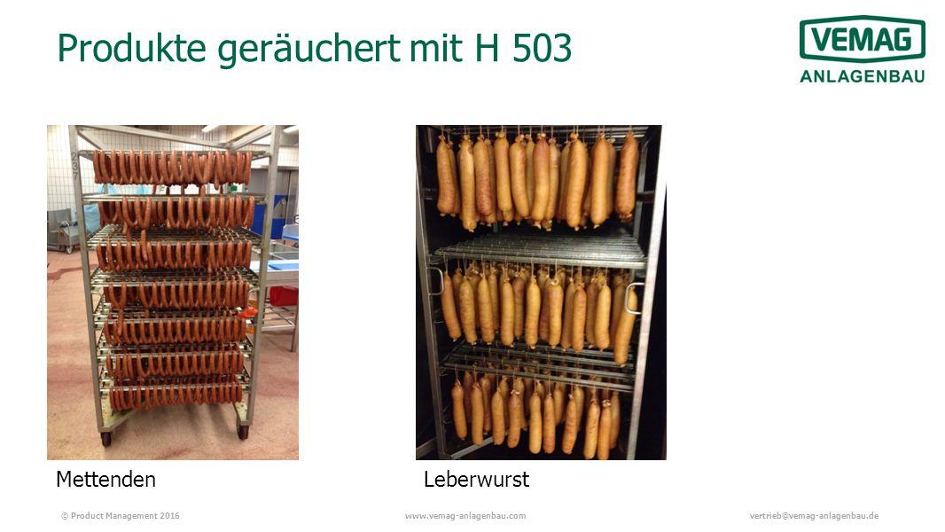 © Product Management 2016www.vemag-anlagenbau.comvertrieb@vemag-anlagenbau.de Produkte geräuchert mit H 503 MettendenLeberwurst