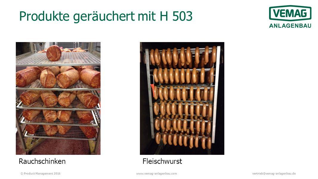 © Product Management 2016www.vemag-anlagenbau.comvertrieb@vemag-anlagenbau.de Produkte geräuchert mit H 503 RauchschinkenFleischwurst