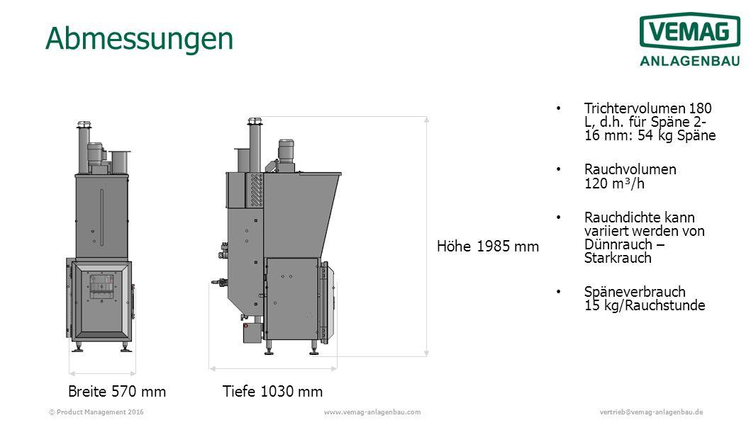 © Product Management 2016www.vemag-anlagenbau.comvertrieb@vemag-anlagenbau.de Abmessungen Höhe 1985 mm Tiefe 1030 mmBreite 570 mm Trichtervolumen 180 L, d.h.