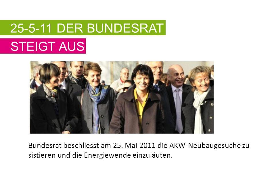 25-5-11 DER BUNDESRAT STEIGT AUS Bundesrat beschliesst am 25.