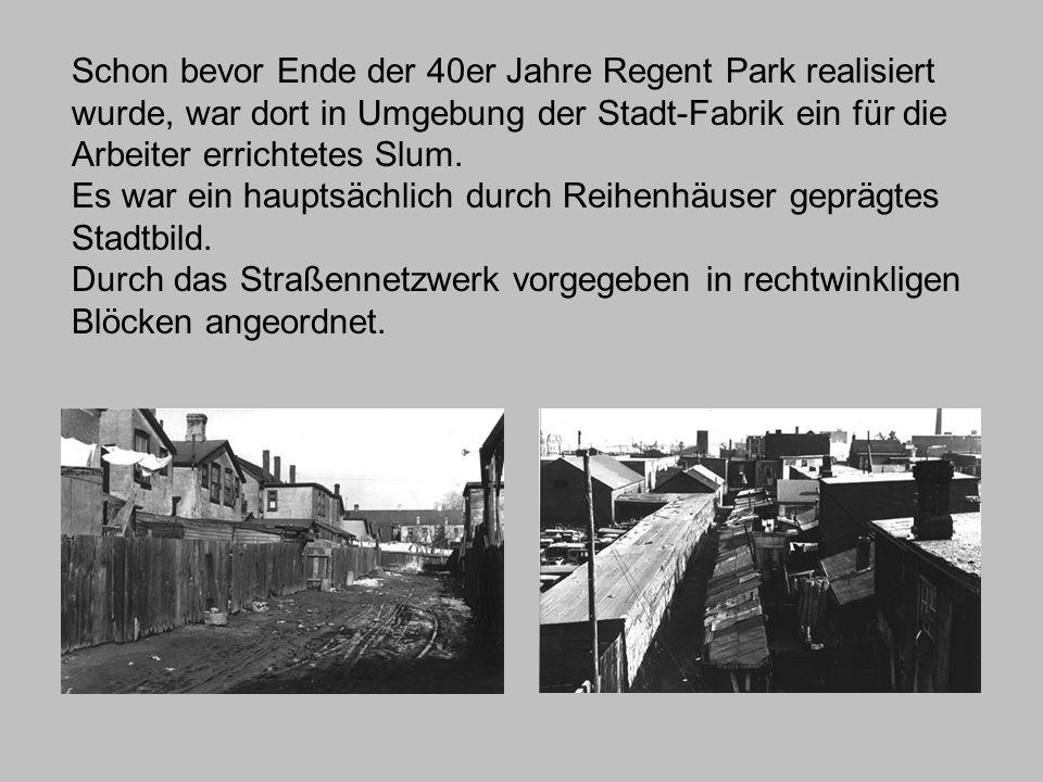 Schon bevor Ende der 40er Jahre Regent Park realisiert wurde, war dort in Umgebung der Stadt-Fabrik ein für die Arbeiter errichtetes Slum.
