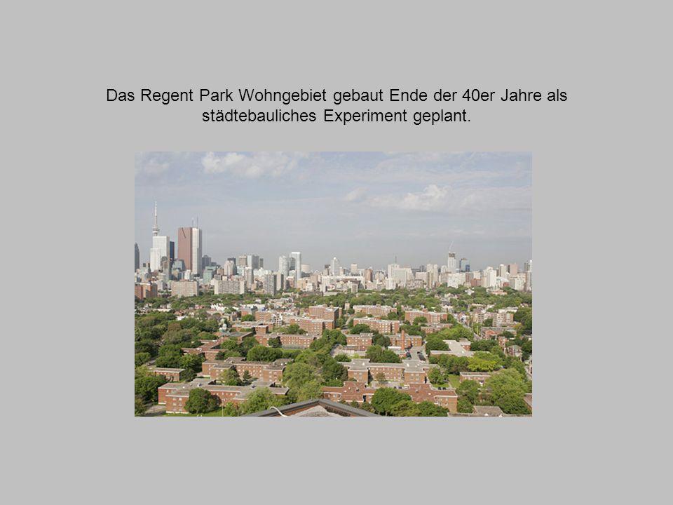 Das Regent Park Wohngebiet gebaut Ende der 40er Jahre als städtebauliches Experiment geplant.