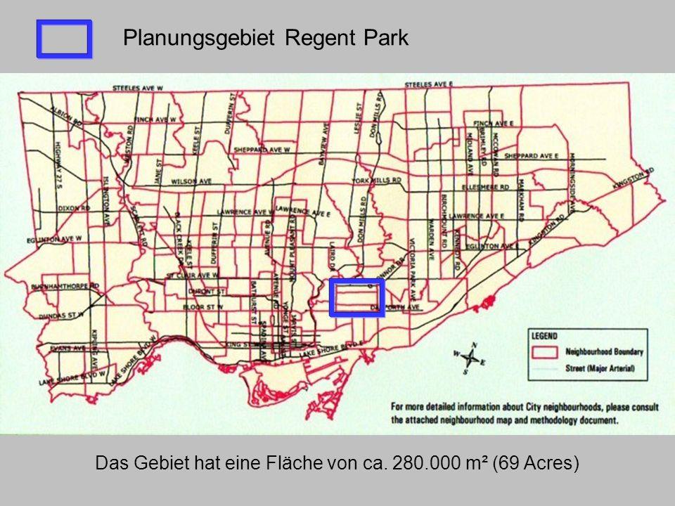 Planungsgebiet Regent Park Das Gebiet hat eine Fläche von ca. 280.000 m² (69 Acres)