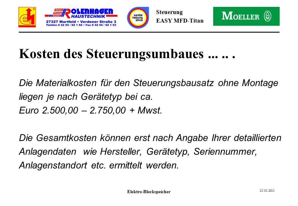 Elektro-Blockspeicher 25.01.2011 Steuerung EASY MFD-Titan Kosten des Steuerungsumbaues......
