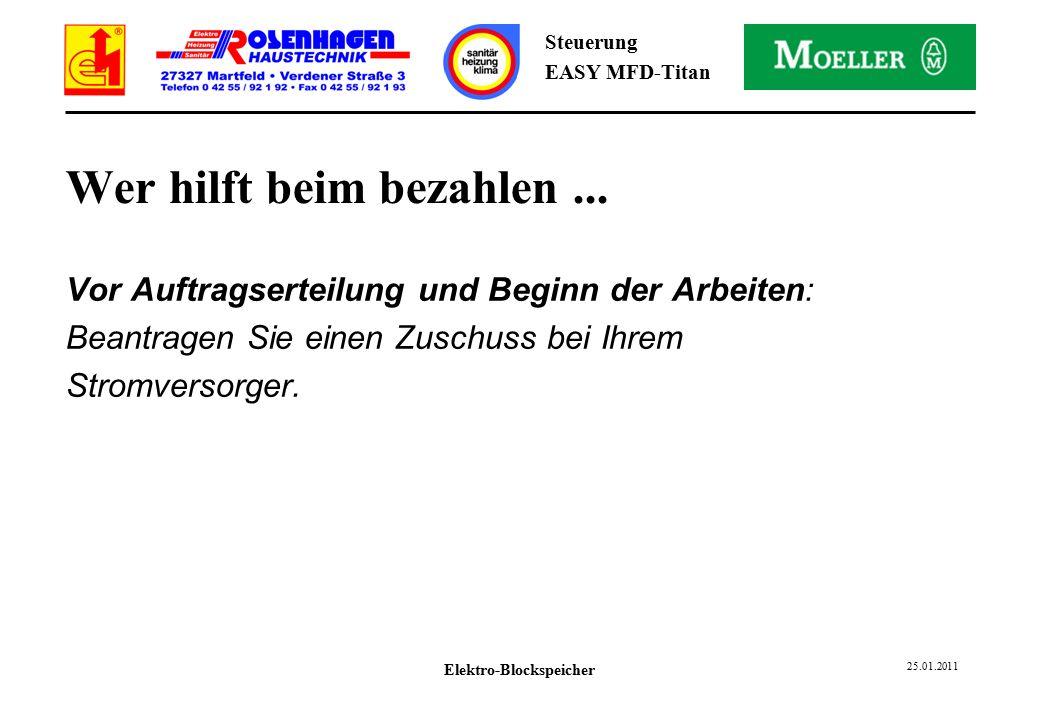Elektro-Blockspeicher 25.01.2011 Steuerung EASY MFD-Titan Wer hilft beim bezahlen...