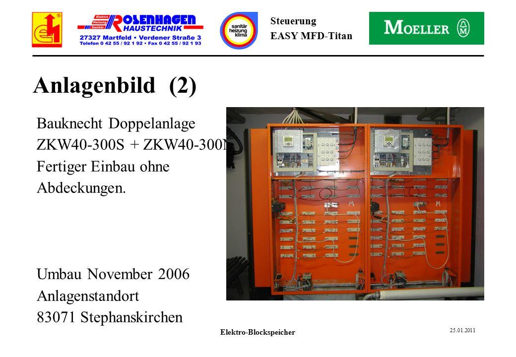 Elektro-Blockspeicher 25.01.2011 Steuerung EASY MFD-Titan Anlagenbild (2) Bauknecht Doppelanlage ZKW40-300S + ZKW40-300N Fertiger Einbau ohne Abdeckungen.