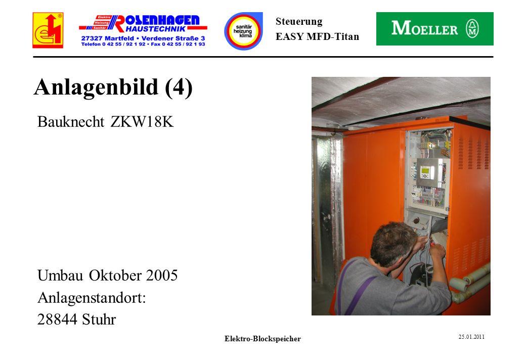Elektro-Blockspeicher 25.01.2011 Steuerung EASY MFD-Titan Anlagenbild (4) Bauknecht ZKW18K Umbau Oktober 2005 Anlagenstandort: 28844 Stuhr