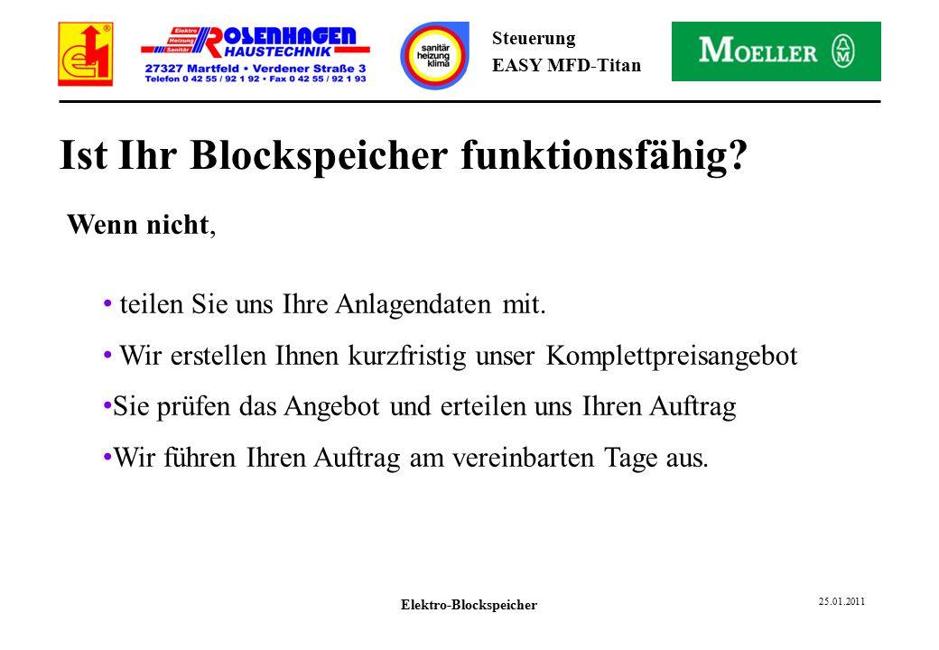 Elektro-Blockspeicher 25.01.2011 Steuerung EASY MFD-Titan Ist Ihr Blockspeicher funktionsfähig.