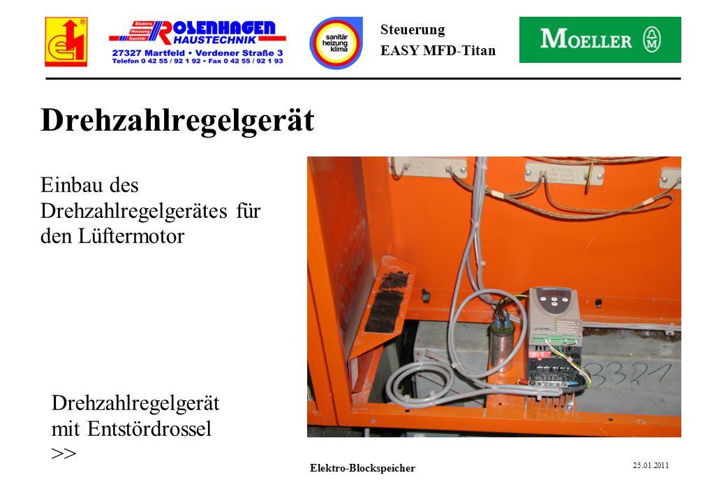 Elektro-Blockspeicher 25.01.2011 Steuerung EASY MFD-Titan Drehzahlregelgerät Einbau des Drehzahlregelgerätes für den Lüftermotor Drehzahlregelgerät mit Entstördrossel >>