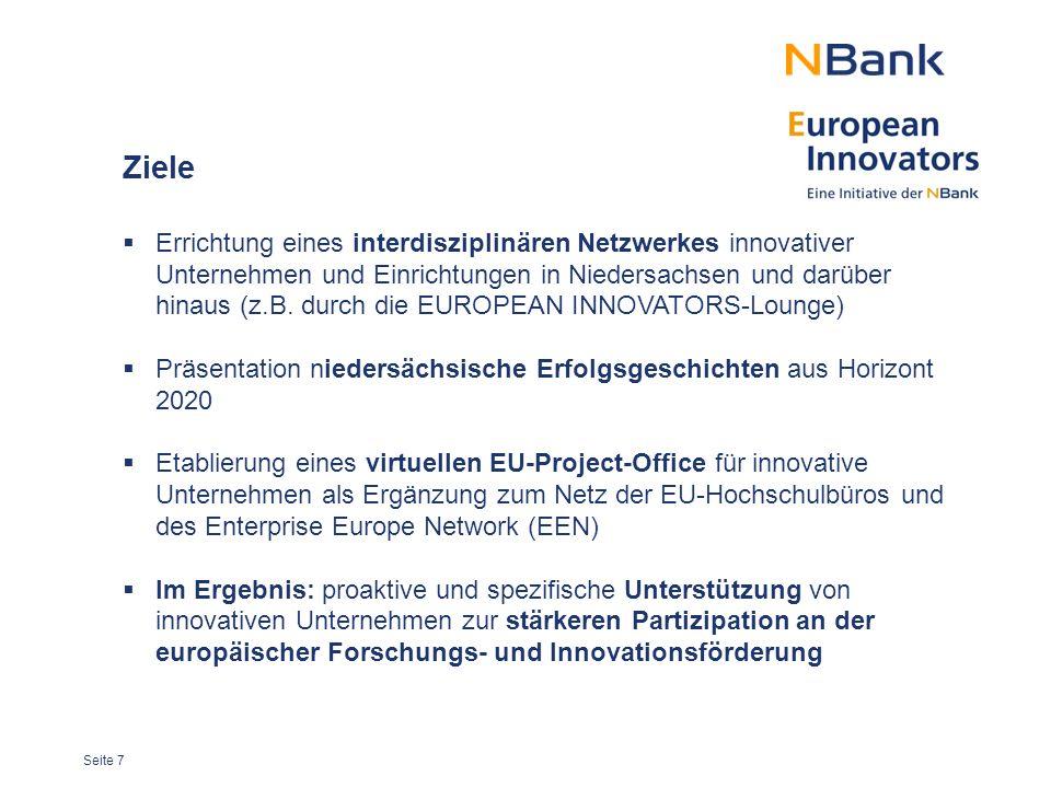 Seite 7 Ziele  Errichtung eines interdisziplinären Netzwerkes innovativer Unternehmen und Einrichtungen in Niedersachsen und darüber hinaus (z.B.