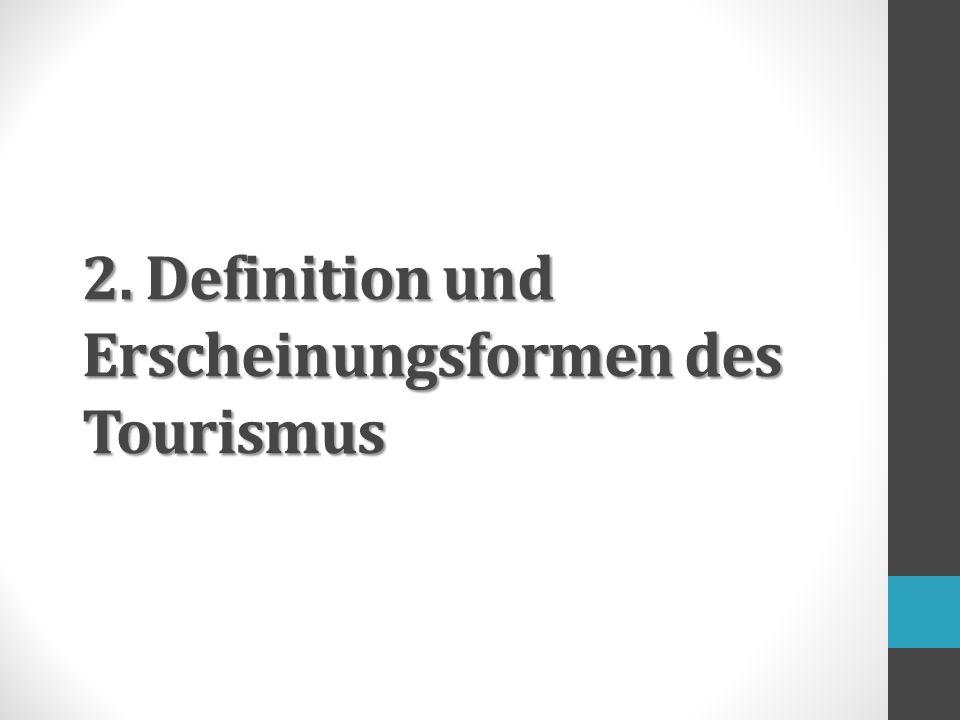2. Definition und Erscheinungsformen des Tourismus