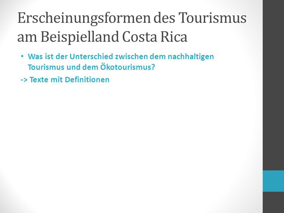 Erscheinungsformen des Tourismus am Beispielland Costa Rica Was ist der Unterschied zwischen dem nachhaltigen Tourismus und dem Ökotourismus.