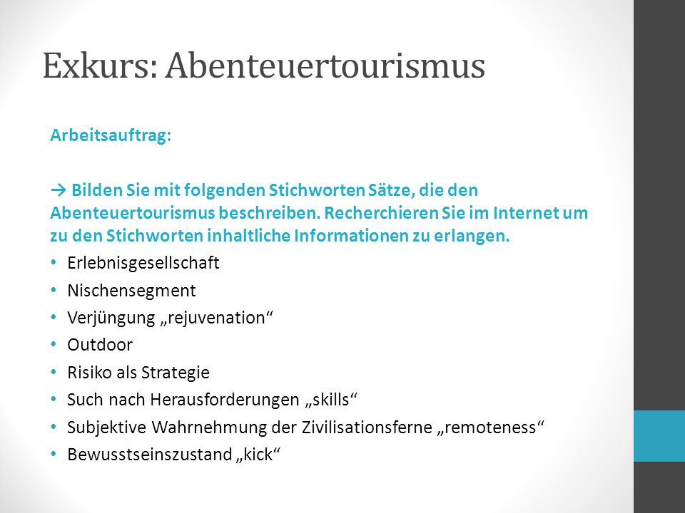 Arbeitsauftrag: → Bilden Sie mit folgenden Stichworten Sätze, die den Abenteuertourismus beschreiben.