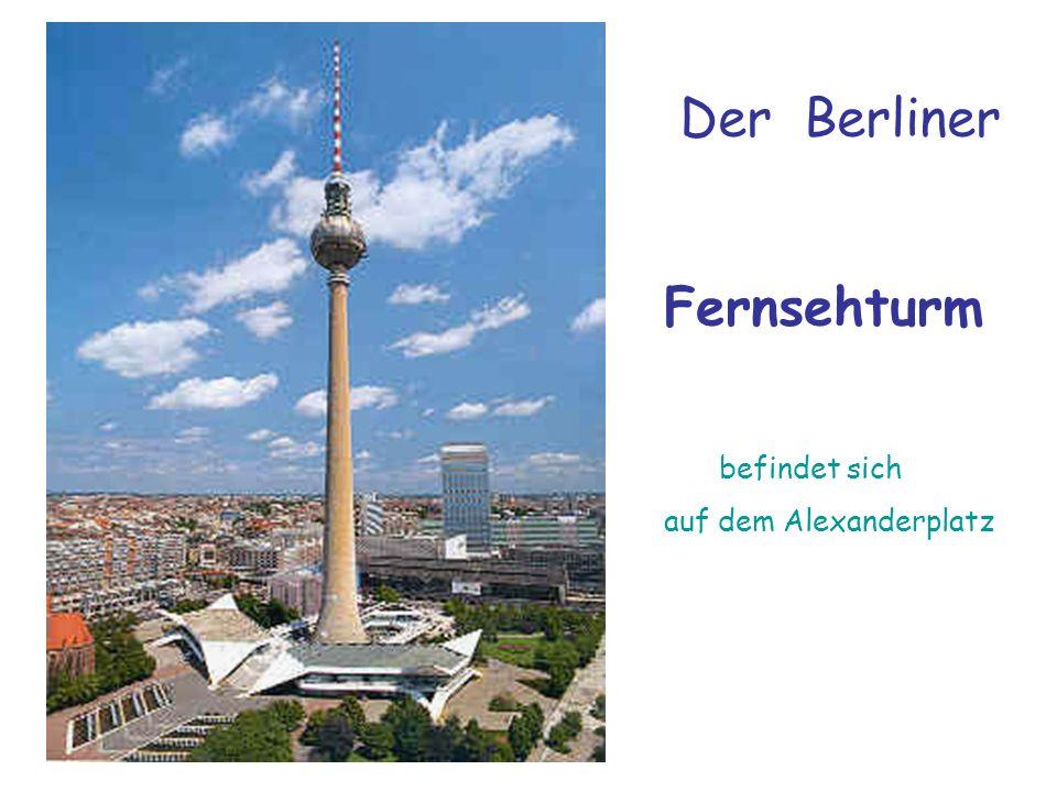 Der Berliner Fernsehturm befindet sich auf dem Alexanderplatz