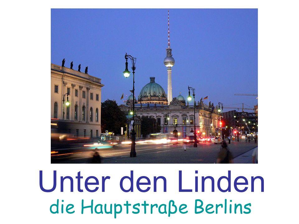 Unter den Linden die Hauptstraβe Berlins