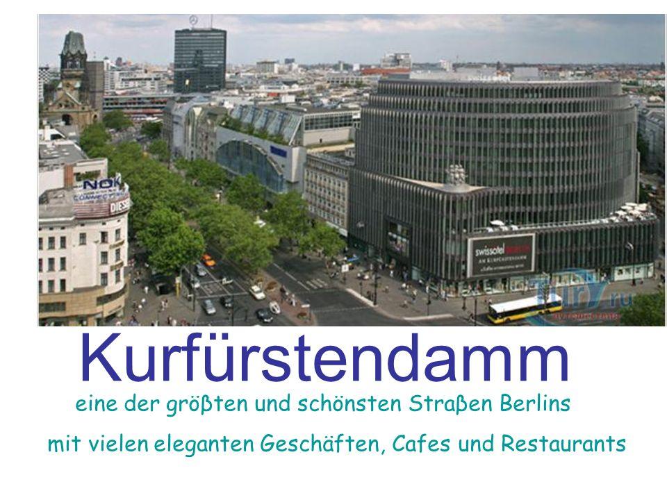 Kurfürstendamm eine der gröβten und schönsten Straβen Berlins mit vielen eleganten Geschäften, Cafes und Restaurants