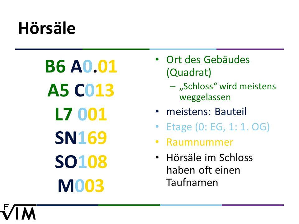 """Hörsäle B6 A0.01 A5 C013 L7 001 SN169 SO108 M003 Ort des Gebäudes (Quadrat) – """"Schloss wird meistens weggelassen meistens: Bauteil Etage (0: EG, 1: 1."""