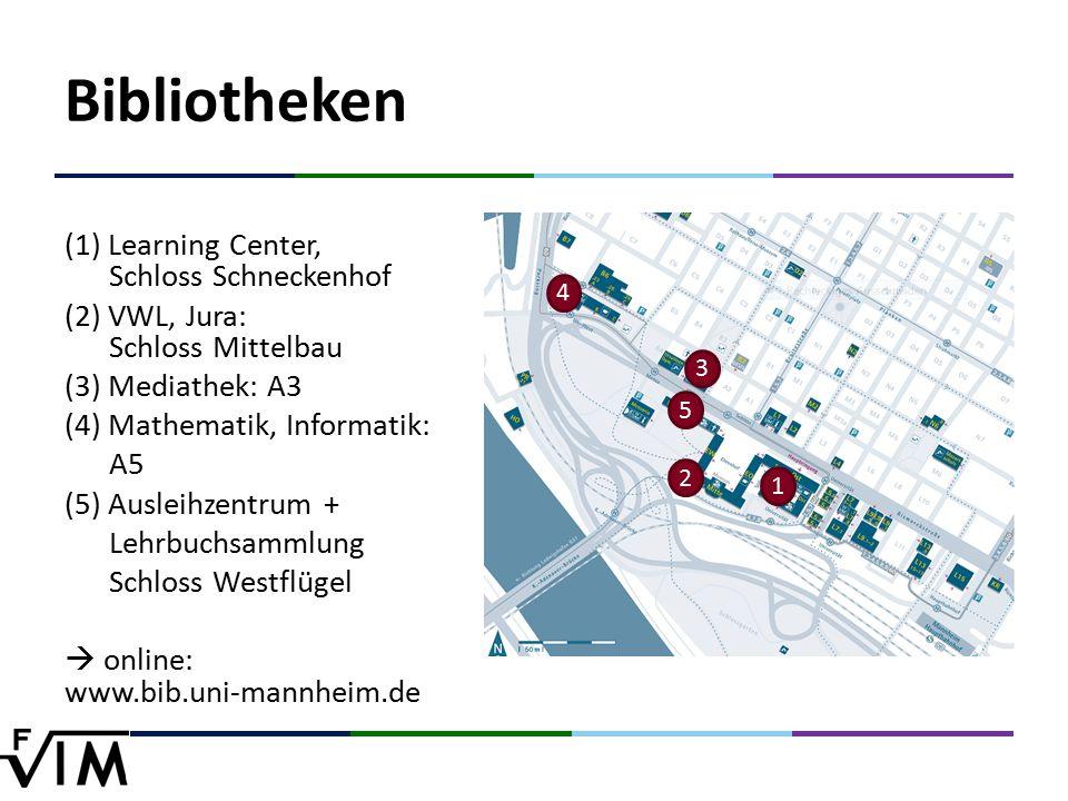 Bibliotheken (1) Learning Center, Schloss Schneckenhof (2) VWL, Jura: Schloss Mittelbau (3) Mediathek: A3 (4) Mathematik, Informatik: A5 (5) Ausleihzentrum + Lehrbuchsammlung Schloss Westflügel  online: www.bib.uni-mannheim.de 5 4 3 2 1
