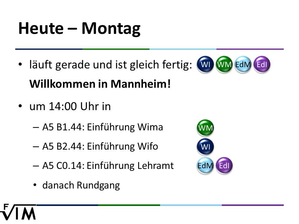 Heute – Montag läuft gerade und ist gleich fertig: Willkommen in Mannheim.
