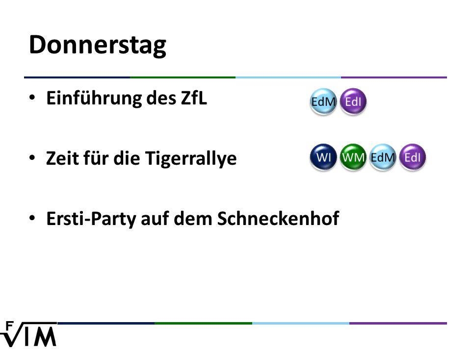 Donnerstag Einführung des ZfL Zeit für die Tigerrallye Ersti-Party auf dem Schneckenhof