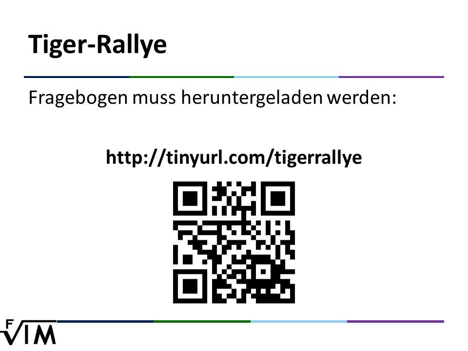 Tiger-Rallye Fragebogen muss heruntergeladen werden: http://tinyurl.com/tigerrallye