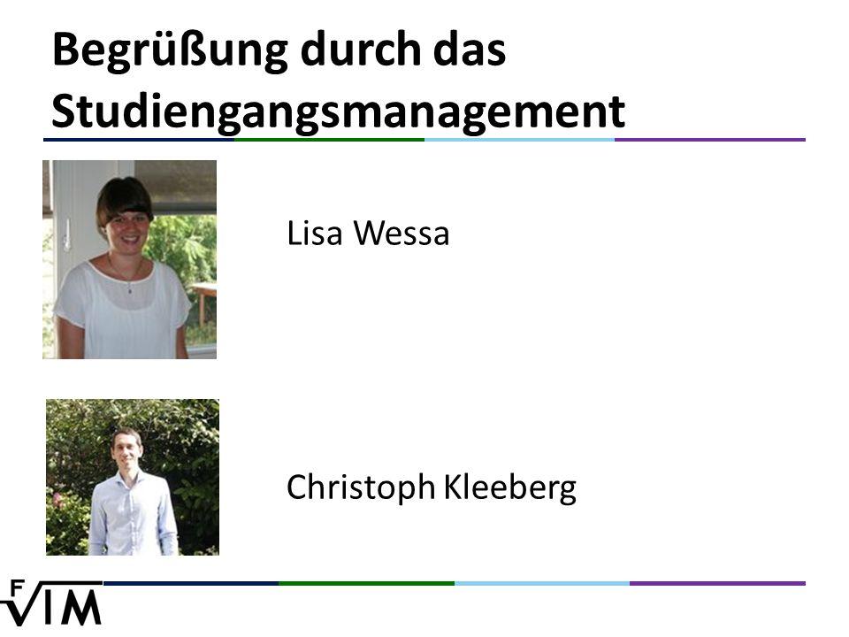 Begrüßung durch das Studiengangsmanagement Lisa Wessa Christoph Kleeberg
