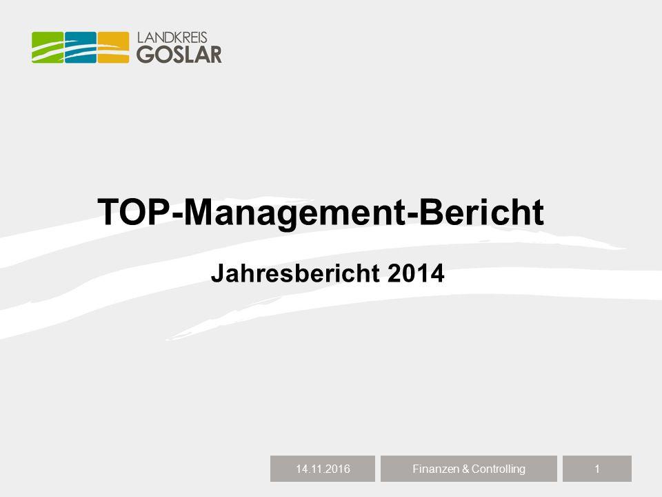 TOP-Management-Bericht 14.11.20161 Finanzen & Controlling Jahresbericht 2014