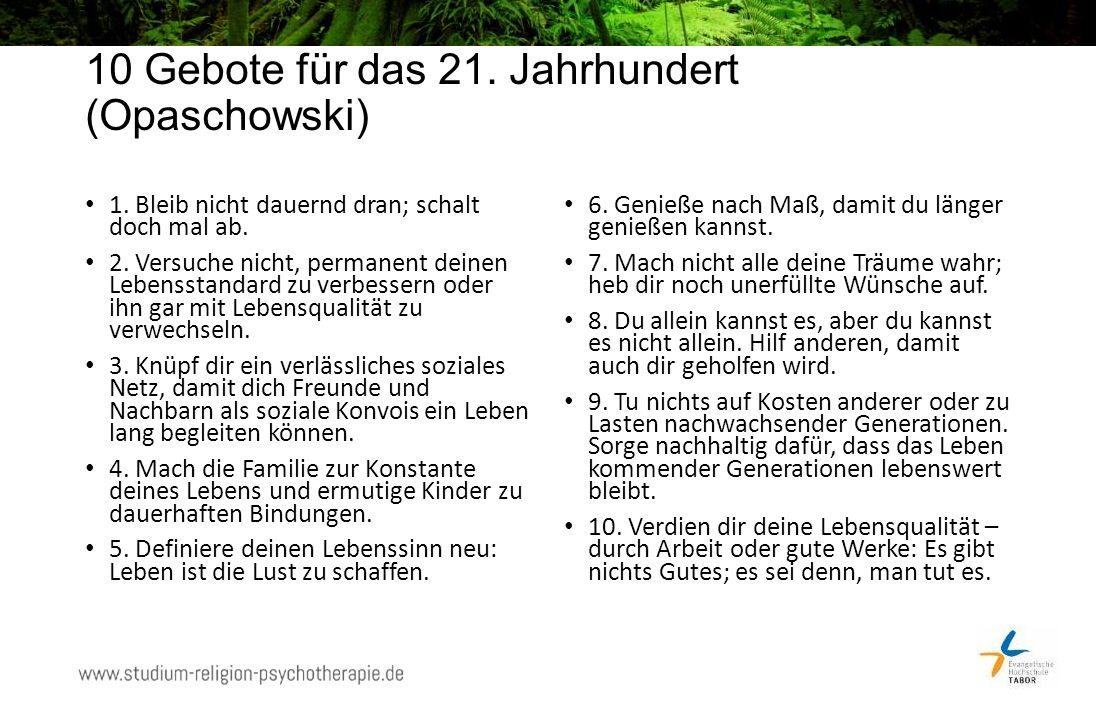 10 Gebote für das 21. Jahrhundert (Opaschowski) 1.