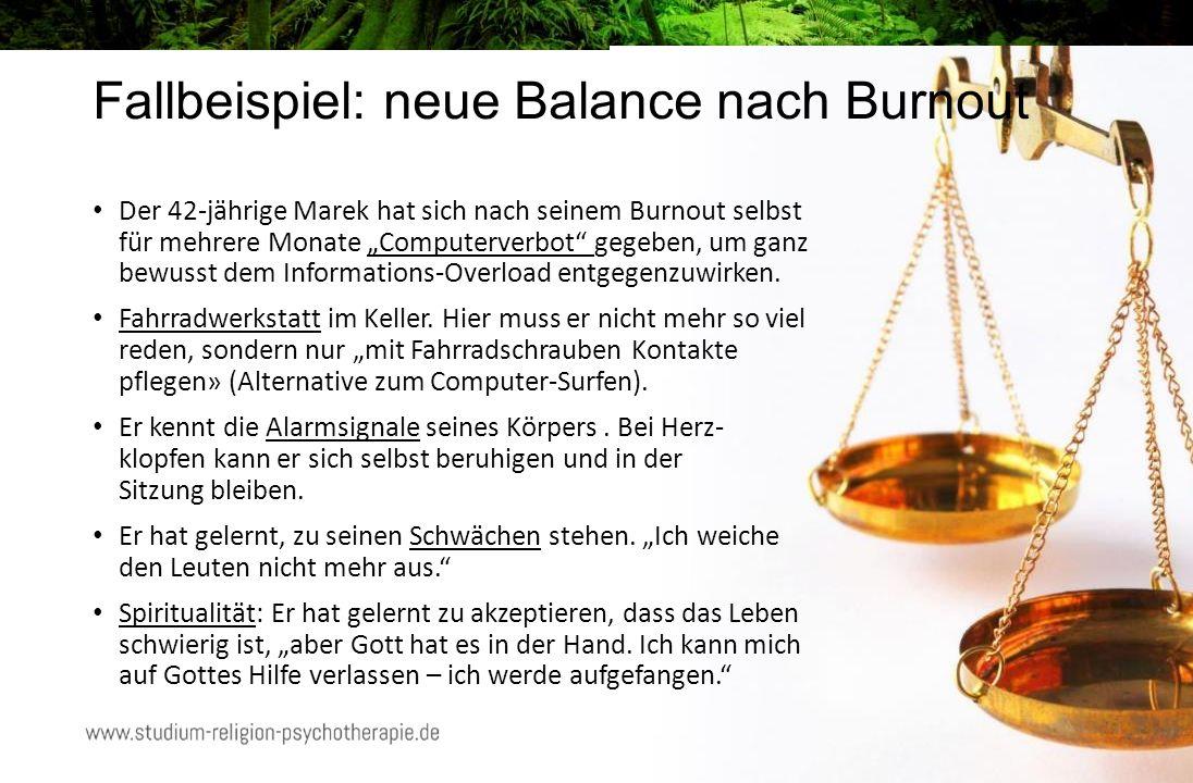 """Fallbeispiel: neue Balance nach Burnout Der 42-jährige Marek hat sich nach seinem Burnout selbst für mehrere Monate """"Computerverbot gegeben, um ganz bewusst dem Informations-Overload entgegenzuwirken."""