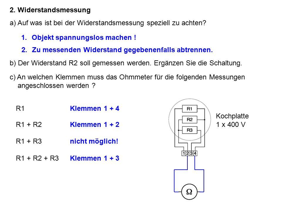 2. Widerstandsmessung a) Auf was ist bei der Widerstandsmessung speziell zu achten.