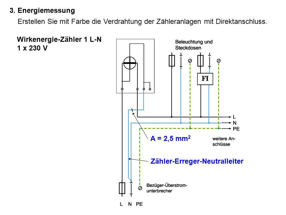 3. Energiemessung Erstellen Sie mit Farbe die Verdrahtung der Zähleranlagen mit Direktanschluss.